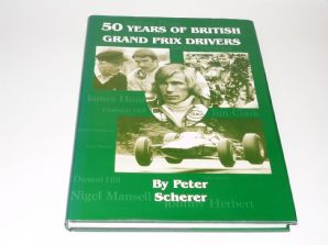 50 YEARS OF BRITISH GRAND PRIX DRIVERS (Scherer 1999) Signed by 1950s F1 driver Eric Thompson